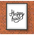 Happy Hour Phrase in a Frame Hanging on Brick Wall vector image