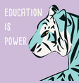 hand drawn tiger with feminist phrase and message vector image