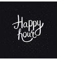 Happy Hours Phase on Abstract Black Background vector image vector image
