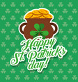 pot of gold coins st patricks day card clovers vector image vector image