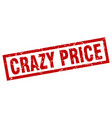 square grunge red crazy price stamp vector image vector image