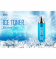 cooling ice toner with ice cubes realistic cool vector image vector image