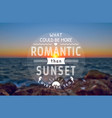 romantic card with sunset blurred background vector image