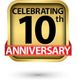 celebrating 10th years anniversary gold label vector image vector image