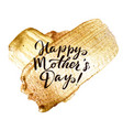 happy mothers day gold stroke greeting card vector image vector image