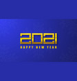 2021 new year card gold number 2021 vector image vector image