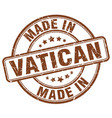 made in vatican brown grunge round stamp vector image vector image