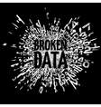 Broken data concept