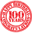 Happy birthday 100 years grunge rubber stamp vector image vector image