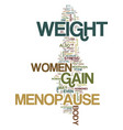 menopause and weight gain text background word vector image vector image