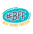 best friends forever bff hashtag poster with vector image