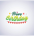 happy birthday typography design vector image vector image