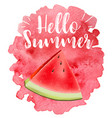 lettering hello summer watermelon print vector image vector image