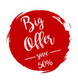 big offer grunge style red colored on white vector image