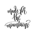 Made for mountains - travel lettering