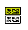 no pain no gain motivation quote vector image