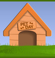 pet day dog house concept background cartoon vector image