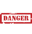 Rubber stamp with text danger vector image vector image