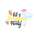 lets summer party hand drawn lettering margarita vector image vector image