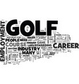 a career on the course golf employment text word vector image vector image