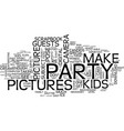 Ten easy steps to great kids party pictures text