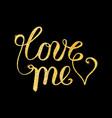 love me glitter golden hand lettering vector image
