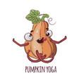 pumpkin yoga funny halloween cartoon vector image