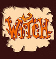 witch grunge poster hand drawn with vector image