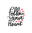 Follow your heart lettering