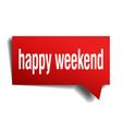 happy weekend red 3d speech bubble vector image