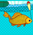 pop art fishing fish caught on the hook carp is vector image vector image