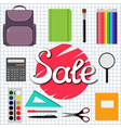 sale back to school design set of school supplies vector image