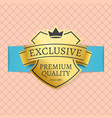 exclusive premium quality since 1980 brand label vector image vector image