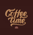 hand drawn lettering - coffee time elegant modern vector image vector image