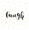Laugh Brush lettering vector image vector image