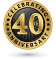 celebrating 40th anniversary gold label