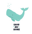eco poster with cachalot save my home text vector image vector image