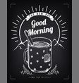 positive vintage poster with sunrise and mug vector image vector image