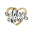 lets kiss lettering motivation poster vector image vector image