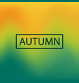 blurred background autumn vector image vector image