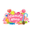 colorful and sweet candy shop sign vector image vector image