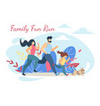 happy family run fun sport activity lifestyle vector image