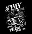 stay wild vector image vector image