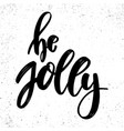 be jolly lettering phrase on grunge background vector image