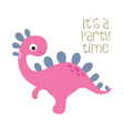 its a party time cute dinosaur vector image