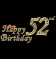 52 years happy birthday golden sign with diamonds vector image vector image