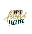 best friend forever handwritten color lettering vector image