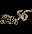 56 years happy birthday golden sign with diamonds vector image vector image