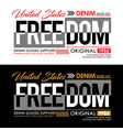 freedom urban denim typography usa style vector image vector image