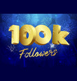 100 k followers 3d fireworks blue vector image